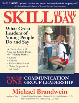 Skill of the Day: What Great Leaders of Young People Do and Say, written by Michael Brandwein